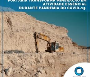 PORTARIA TRANSFORMA MINERAÇÃO EM ATIVIDADE ESSENCIAL DURANTE PANDEMIA DO COVID-19