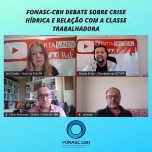 FONASC-CBH DEBATE SOBRE CRISE HÍDRICA E RELAÇÃO COM A CLASSE TRABALHADORA